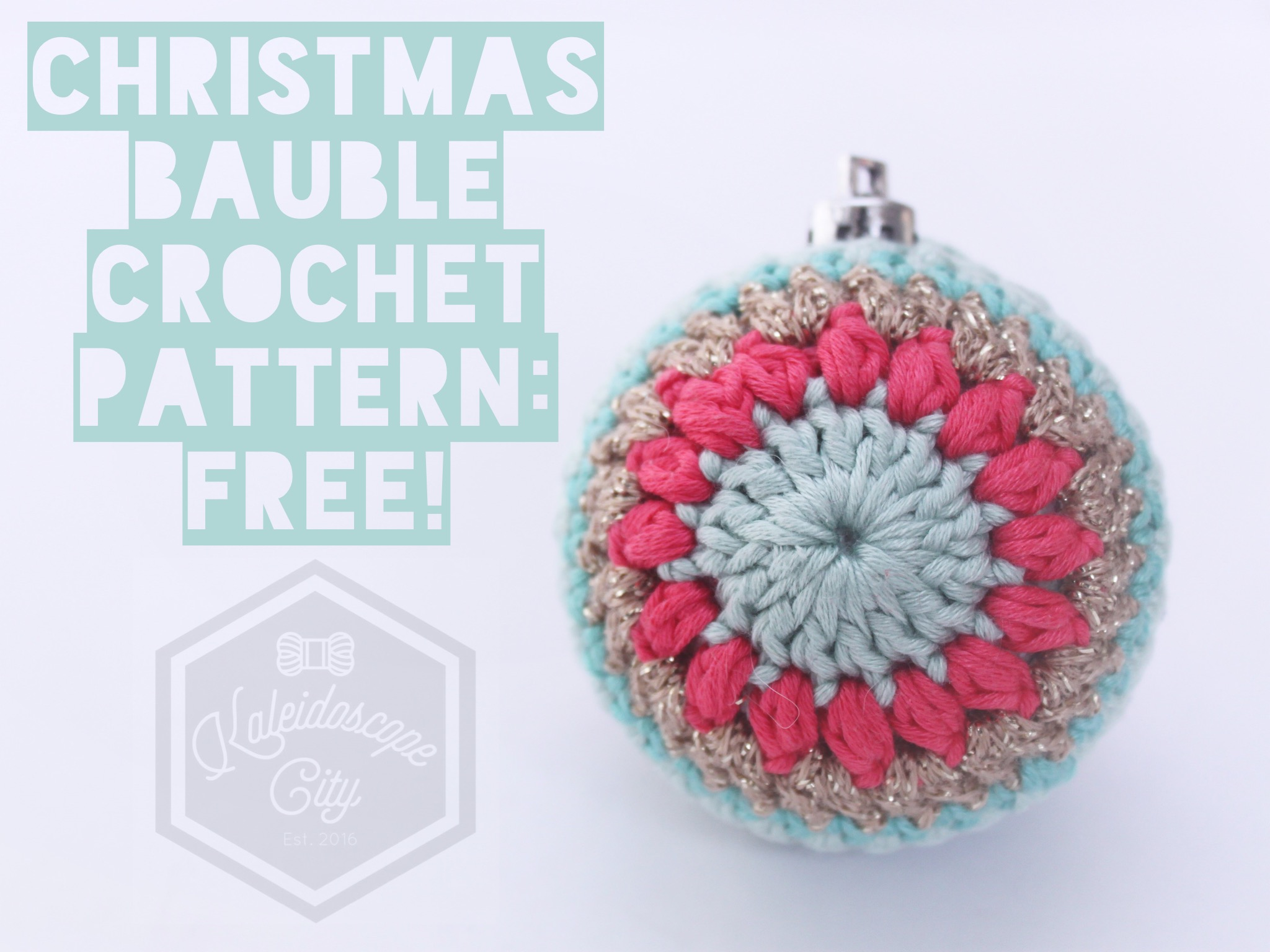 Christmas Bauble Crochet Pattern | Kaleidoscope City | www.kaleidoscopecity.wordpress.com/blog